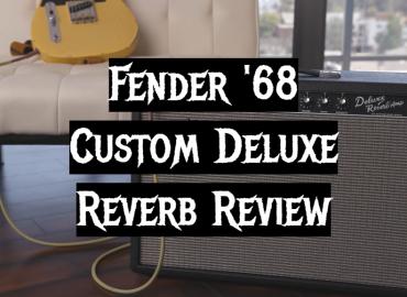 Fender '68 Custom Deluxe Reverb Review